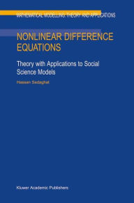 Nonlinear Difference Equations: Theory with Applications to Social Science Models - H. Sedaghat