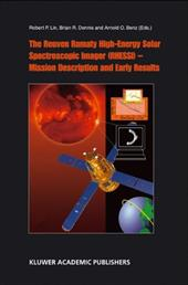 The Reuven Ramaty High Energy Solar Spectroscopic Imager (Rhessi) - Mission Description and Early Results - Lin, Robert P. / Dennis, Brian R. / Benz, Arnold O.