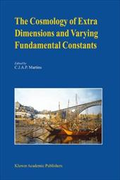 The Cosmology of Extra Dimensions and Varying Fundamental Constants - Martins, C. J. A. P.