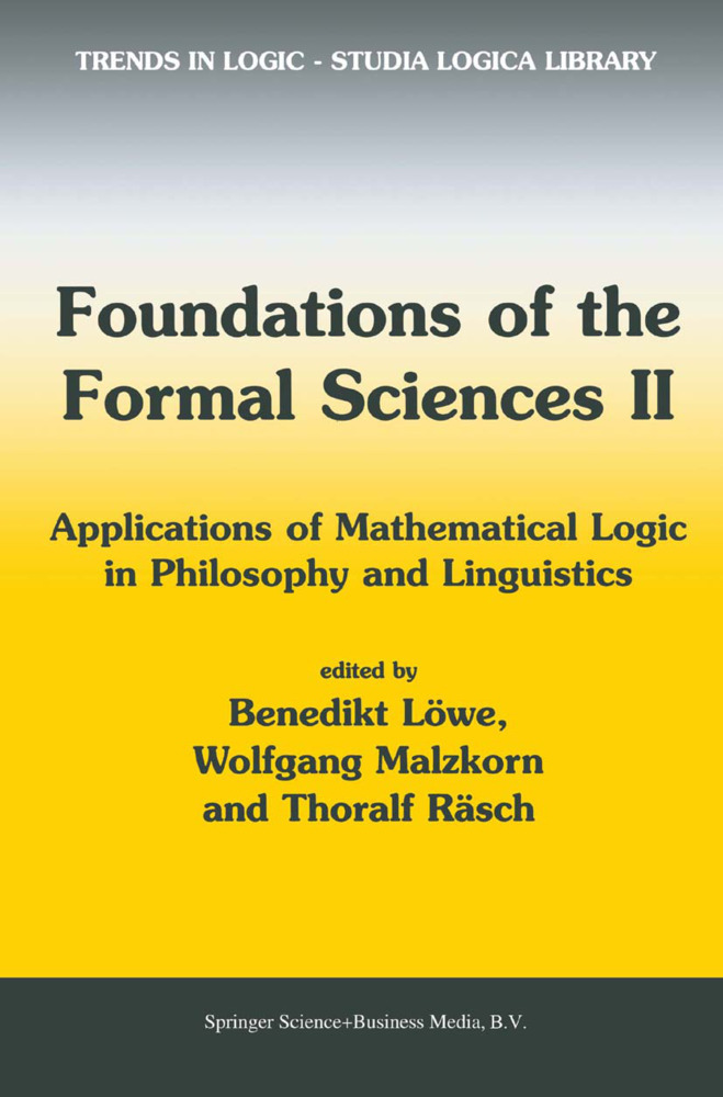 Foundations of the Formal Sciences II als Buch von - Springer Netherlands