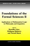 Foundations Of The Formal Sciences Ii: Applications of Mathematical Logic in Philosophy and Linguistics (Trends in Logic)