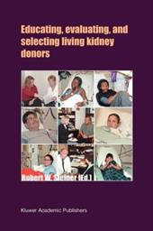 Educating, Evaluating, and Selecting Living Kidney Donors - Steiner, Robert W.