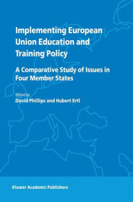 Implementing European Union Education and Training Policy: A Comparative Study of Issues in Four Member States - D. Phillips