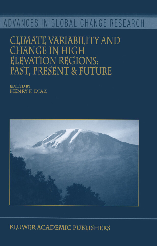 Climate Variability and Change in High Elevation Regions: Past, Present & Future als Buch von