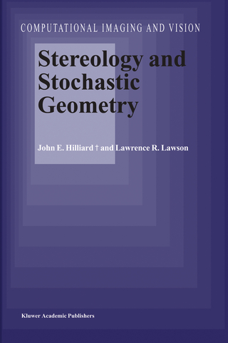 Stereology and Stochastic Geometry - John E. Hilliard; L.R. Lawson