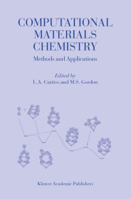 Computational Materials Chemistry: Methods and Applications L.A. Curtiss Editor