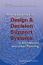 Recent Advances in Design and Decision Support Systems in Architecture and Urban Planning - Jos P. van Leeuwen