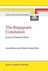 The Repugnant Conclusion - Ryberg, Jesper/ Tannsjo, Torbjorn