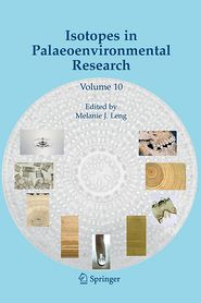 Isotopes in Palaeoenvironmental Research - Melanie J. Leng (Editor)