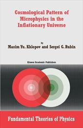 Cosmological Pattern of Microphysics in the Inflationary Universe - Khlopov, Maxim Y. / Rubin, Sergei G.