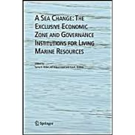 A Sea Change: The Exclusive Economic Zone and Governance Institutions for Living Marine Resources - Syma A. Ebbin