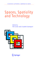 Spaces, Spatiality and Technology - Phil Turner; Elisabeth Davenport
