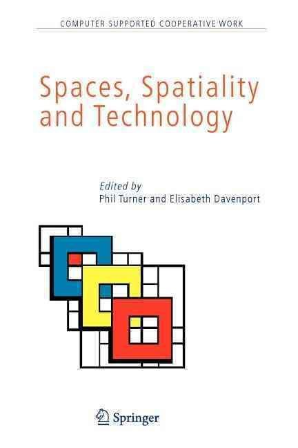 Spaces, Spatiality and Technology - Phil Turner