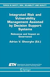 Integrated Risk and Vulnerability Management Assisted by Decision Support Systems: Relevance and Impact on Governance - Gheorghe, A. V.