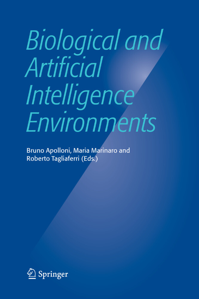 Biological and Artificial Intelligence Environments als Buch von - Springer Netherlands