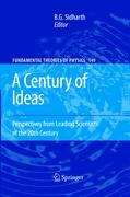 A Century of Ideas: Perspectives from Leading Scientists of the 20th Century