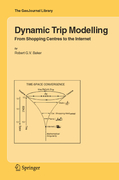 Baker, Robert G.V.: Dynamic Trip Modelling
