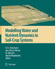 Modelling Water and Nutrient Dynamics in Soil-crop Systems - K.Ch. Kersebaum; Jens-Martin Hecker; W. Mirschel; Martin Wegehenkel
