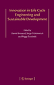 Innovation in Life Cycle Engineering and Sustainable Development - Daniel Brissaud; Serge Tichkiewitch; Peggy Zwolinski