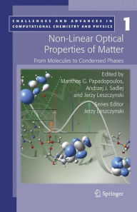 Non-Linear Optical Properties of Matter: From molecules to condensed phases - Manthos G. Papadopoulos