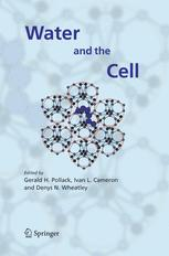Water and the Cell - Gerald H. Pollack; Ivan L. Cameron; Denys N. Wheatley