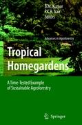 Tropical Homegardens: A Time-Tested Example of Sustainable Agroforestry (Advances in Agroforestry)