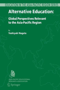 Alternative Education: Global Perspectives Relevant to the Asia-Pacific Region - Yoshiyuki Nagata