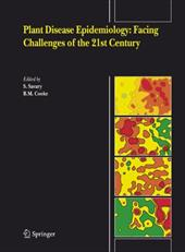 Plant Disease Epidemiology: Facing Challenges of the 21st Century: Under the Aegis of an International Plant Disease Epidemiology - Savary, S. / Cooke, B. M.