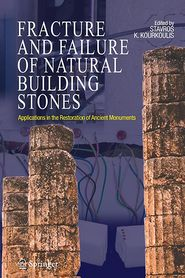 Fracture and Failure of Natural Building Stones: Applications in the Restoration of Ancient Monuments - Stavros K. Kourkoulis (Editor)