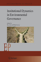 Institutional Dynamics in Environmental Governance - Bas Arts; Pieter Leroy