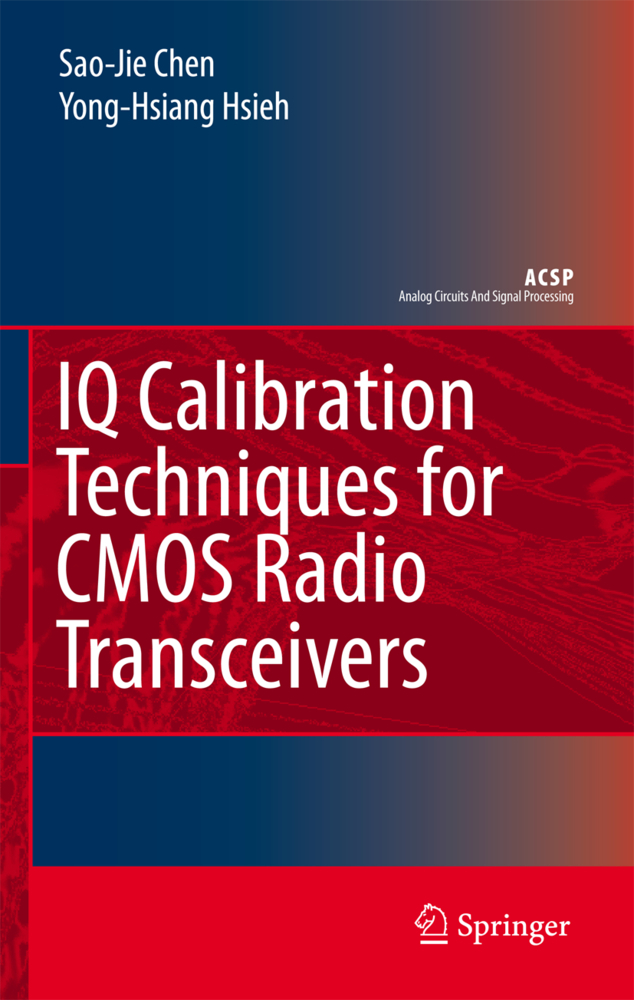 IQ Calibration Techniques for CMOS Radio Transceivers als Buch von Sao-Jie Chen, Yong-Hsiang Hsieh - Springer