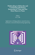 Multiscaling in Molecular and Continuum Mechanics: Interaction of Time and Size from Macro to Nano