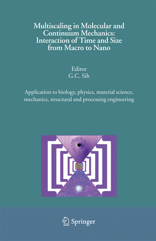 Multiscaling in Molecular and Continuum Mechanics: Interaction of Time and Size from Macro to Nano - G.C. Sih