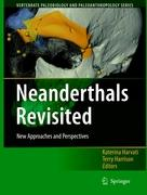 Neanderthals Revisited: New Approaches and Perspectives (Vertebrate Paleobiology and Paleoanthropology)