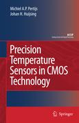 Huijsing, Johan;Pertijs, Micheal A. P.: Precision Temperature Sensors in CMOS Technology