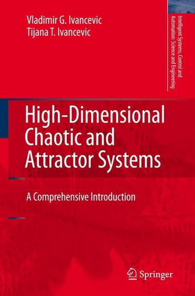 High-Dimensional Chaotic and Attractor Systems - Vladimir G. Ivancevic#Tijana T. Ivancevic