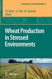 Wheat Production in Stressed Environments: Proceedings of the 7th International Wheat Conference, 27 November - 2 December 2005, M - Buck, H. T. / Nisi, J. E. / Salomon, N.