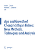 Special Issue: Age and Growth of Chondrichthyan Fishes: New Methods, Techniques and Analysis - John K. Carlson; Kenneth J. Goldman