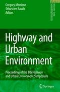 Highway and Urban Environment: Proceedings of the 8th Highway and Urban Environment Symposium (Alliance for Global Sustainability Bookseries, Band 12)