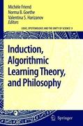 Induction, Algorithmic Learning Theory, and Philosophy (Logic, Epistemology, and the Unity of Science, Band 9)