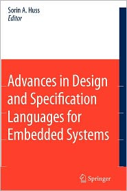 Advances in Design and Specification Languages for Embedded Systems: Selected Contributions from FDL'06 - Sorin Alexander Huss (Editor)
