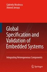 Global Specification and Validation of Embedded Systems - G. Nicolescu; Ahmed A. Jerraya