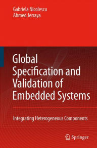 Global Specification and Validation of Embedded Systems: Integrating Heterogeneous Components G. Nicolescu Author