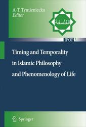 Timing and Temporality in Islamic Philosophy and Phenomenology of Life - Tymieniecka, Anna-Teresa