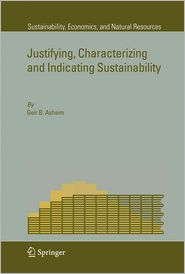 Justifying, Characterizing and Indicating Sustainability - Geir B. Asheim