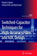 Switched-Capacitor Techniques for High-Accuracy Filter and ADC Design (Analog Circuits and Signal Processing)