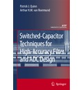 Switched-Capacitor Techniques for High-Accuracy Filter and ADC Design - Patrick J. Quinn