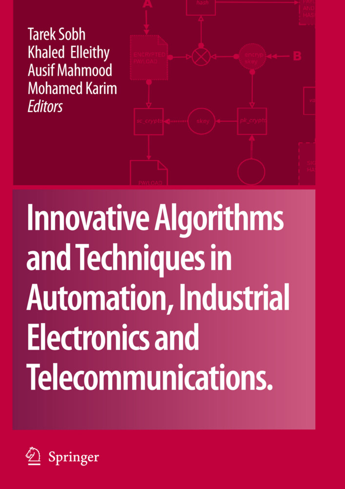 Innovative Algorithms and Techniques in Automation, Industrial Electronics and Telecommunications als Buch von - Springer Netherlands
