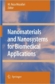 Nanomaterials and Nanosystems for Biomedical Applications - M. Reza Mozafari (Editor)
