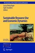 Sustainable Resource Use and Economic Dynamics (The Economics of Non-Market Goods and Resources)